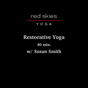 Restorative Yoga (40 min.)